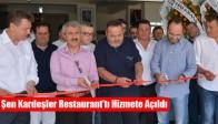 Şen Kardeşler Restaurant'tı Hizmete Açıldı