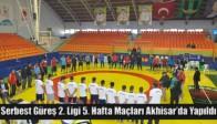 Serbest Güreş 2. Ligi 5. Hafta Maçları Akhisar'da Yapıldı