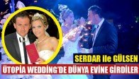 Serdar İle Gülsen Ütopia Wedding'te Dünya Evine Girdi