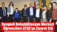 Sevgieli Rehabilitasyon Merkezi Öğrencileri ATSO'yu Ziyaret Etti