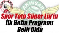 Spor Toto Süper Lig'in İlk Hafta Programı Belli Oldu