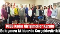 TOBB'a Bağlı Manisa Kadın Girişimciler Kurulu Buluşması Akhisar'da Gerçekleştirildi