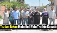 Tozdan Bıkan Mahalleli Yolu Trafiğe Kapattı