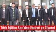 Türk Eğitim Sen  den Ensivri ye Ziyaret