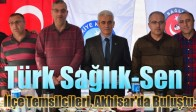 Türk Sağlık-Sen, İlçe Temsilcileri, Akhisar'da Buluştu