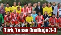 Türk, Yunan Dostluğu 3-3