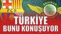Türkiye Akhisar Belediyespor'u Konuşuyor
