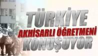 Türkiye Akhisarlı Öğretmeni Konuşuyor