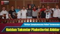 Türkiye Şampiyonasına Futbol Turnuvasına Katılan Takımlar Plaketlerini Aldılar