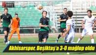 U21 maçında Akhisarspor, Beşiktaş'a 3-0 mağlup oldu