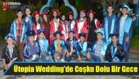 Ütopia Wedding'de Coşku Dolu Bir Gece