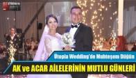 Ütopia Wedding'de Muhteşem Düğün