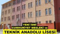Yeni İsmi Cumhuriyet Mesleki ve Anadolu Teknik Lisesi