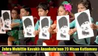 Zehra Muhittin Kavaklı Anaokulu'nun 23 Nisan Kutlaması