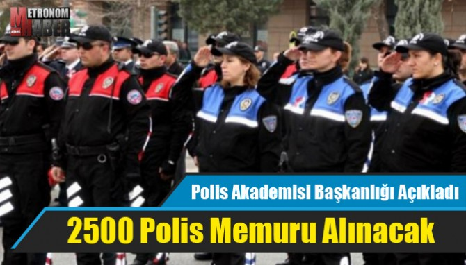 2500 Polis Memuru Alınacak