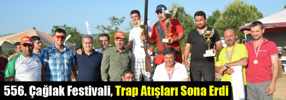 556. Çağlak Festivali, Trap Atışları Sona Erdi