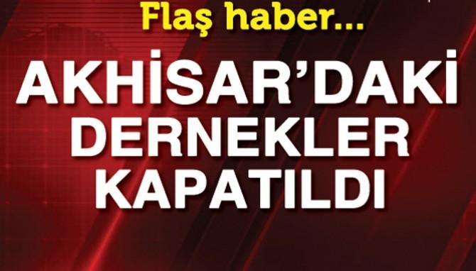 Akhisar'daki O Dernekler Kapatıldı!