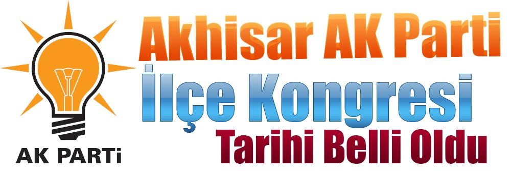 Akhisar AK Parti  İlçe Kongresi Tarihi Belli Oldu