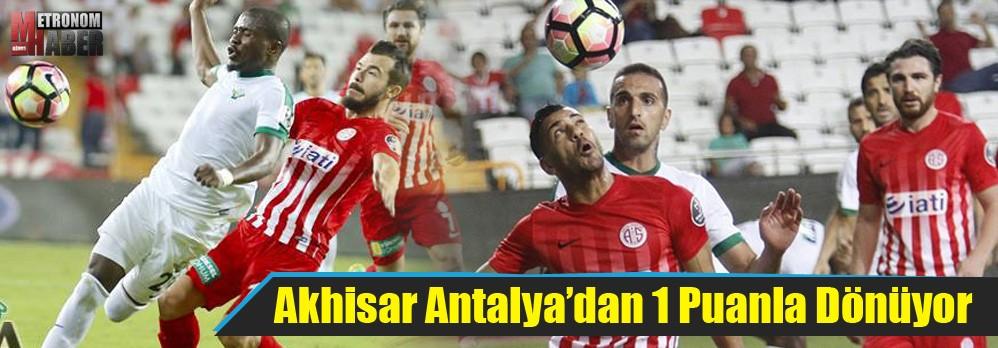 Akhisar Antalya'dan 1 Puanla Dönüyor