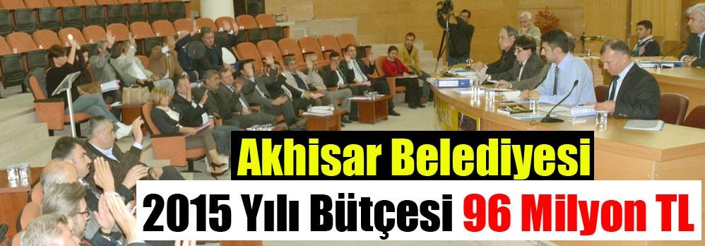 Akhisar Belediyesi 2015 Yılı Bütçesi 96 Milyon TL