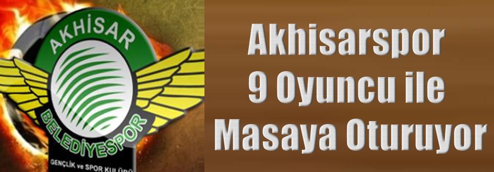 Akhisar Belediyespor 9 Oyuncu ile Masaya Oturuyor