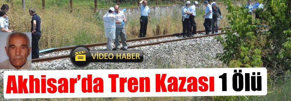 Akhisar'da Tren Kazası 1 Ölü