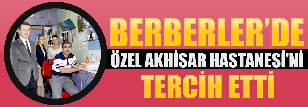 """Akhisar'lı Berberler de """"Özel Akhisar Hastanesi"""" Dedi"""