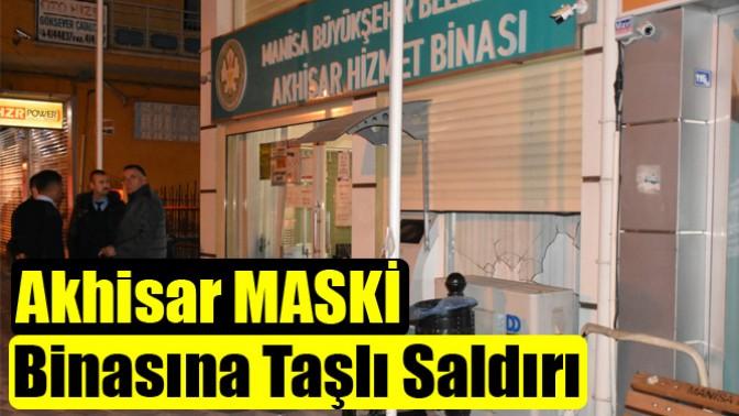 Akhisar MASKİ Binasına Taşlı Saldırı