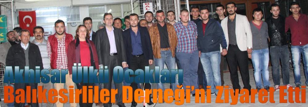 Akhisar Ülkü Ocakları Balıkesirliler Derneği'ni Ziyaret Etti