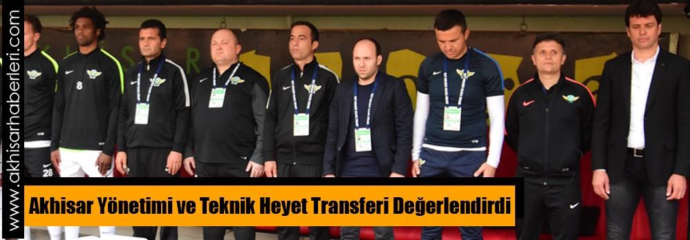 Akhisar Yönetimi ve Teknik Heyet Transferi Değerlendirdi