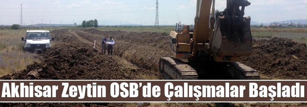 Akhisar Zeytin OSB'de Çalışmalar Başladı