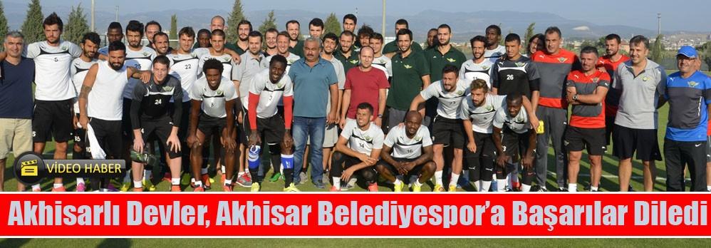 Akhisarlı Devler, Akhisarspor'a Başarılar Diledi