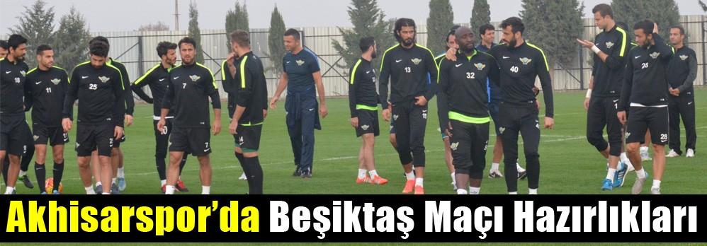Akhisarspor'da Beşiktaş Maçı Hazırlıkları