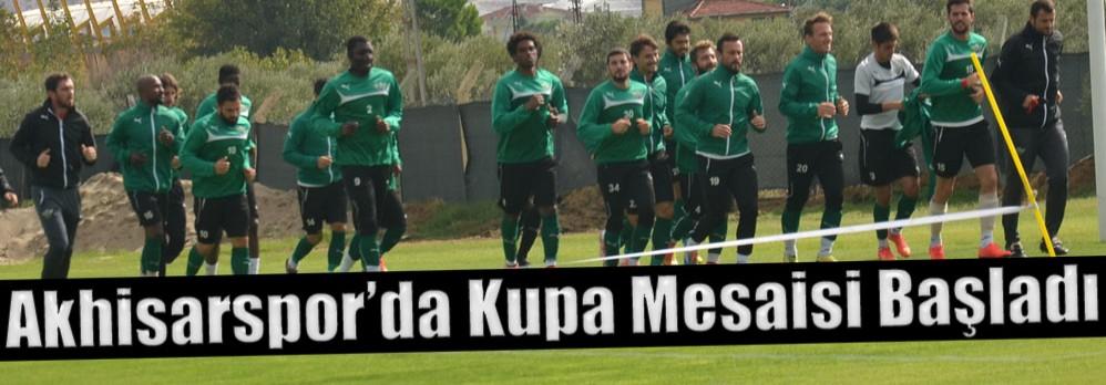 Akhisarspor'da Kupa Mesaisi Başladı