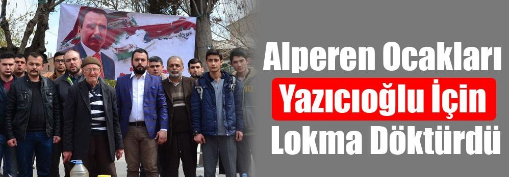Alperen Ocakları Yazıcıoğlu İçin Lokma Döktürdü