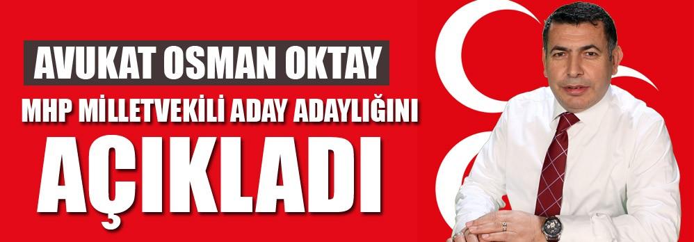 Av. Osman Oktay, MHP'den Aday Adaylığını Açıkladı