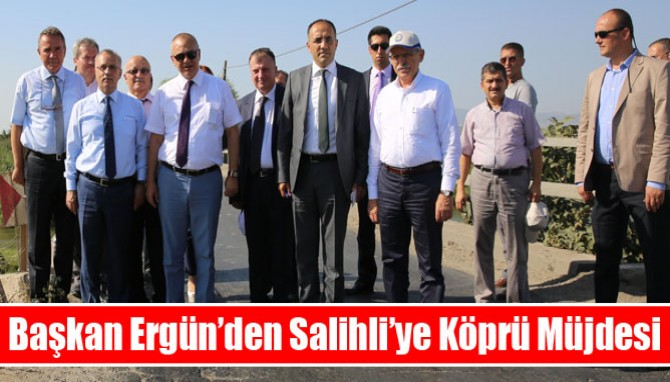 Başkan Ergün'den Salihli'ye Köprü Müjdesi