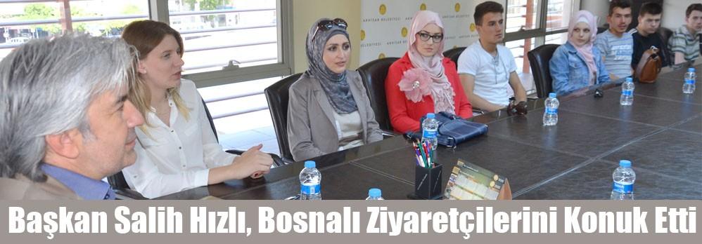 Başkan Salih Hızlı, Bosnalı Ziyaretçilerini Konuk Etti