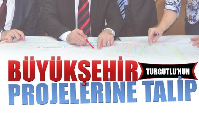 Büyükşehir Turgutlu'nun Projelerine Talip