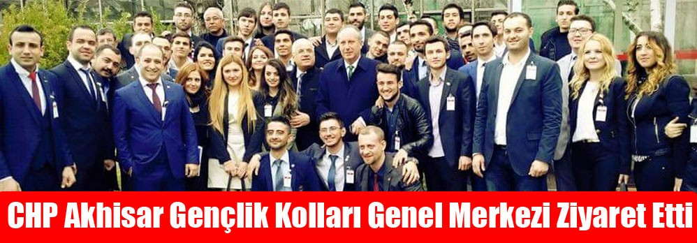 CHP Akhisar Gençlik Kolları Genel Merkezi Ziyaret Etti