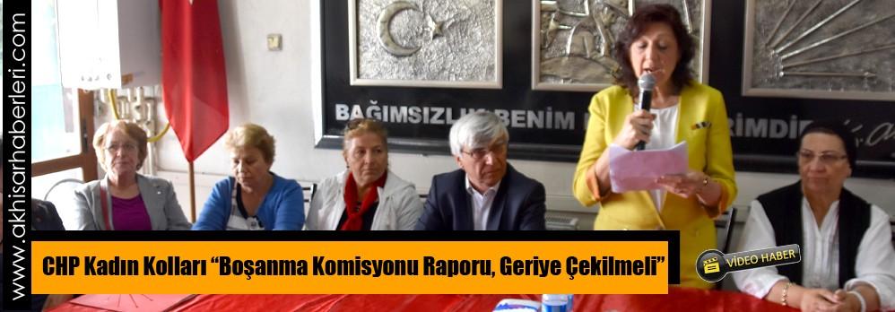 """CHP Kadın Kolları """"Boşanma Komisyonu Raporu, Geriye Çekilmeli"""""""