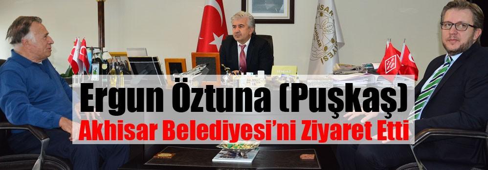 Ergun Öztuna (Puşkaş) Akhisar Belediyesi'ni Ziyaret Etti