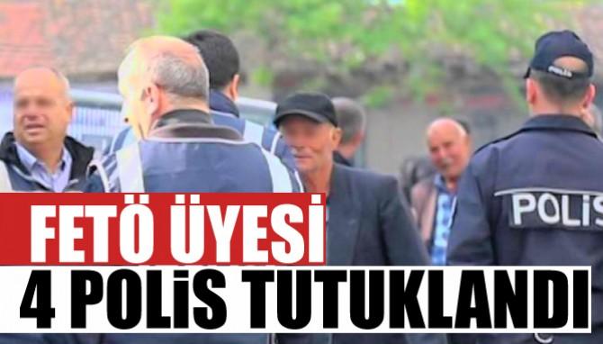 Fetö Üyesi 4 Polis Tutuklandı