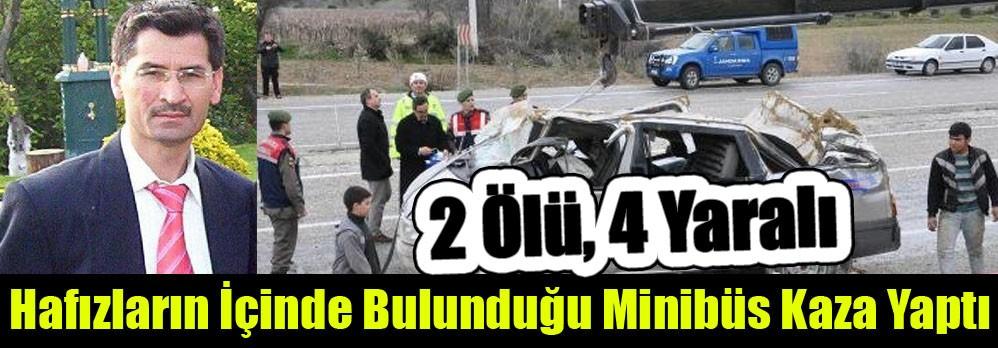 Hafızların İçinde Bulunduğu Minibüs Kaza Yaptı: 2 Ölü, 4 Yaralı