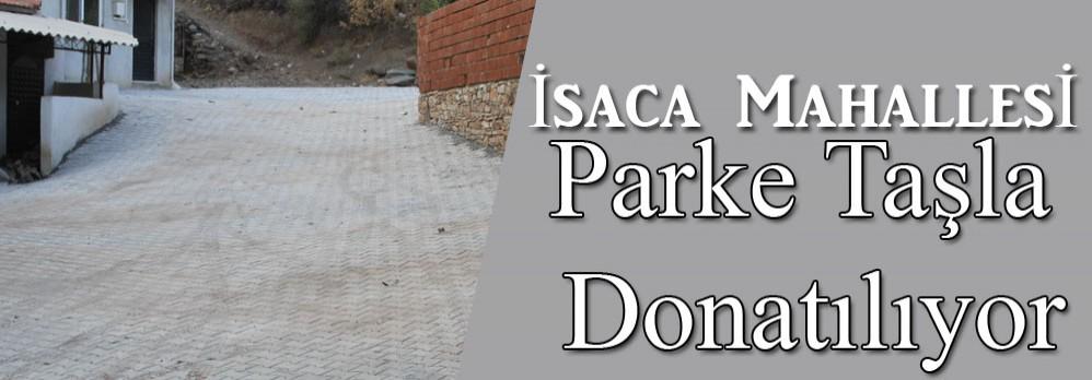 İsaca Mahallesi Parke Taşla Donatılıyor