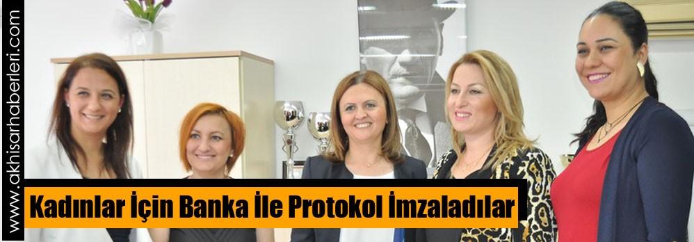Kadınlar İçin Banka İle Protokol İmzaladılar
