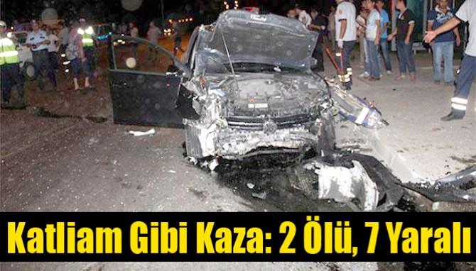 Katliam Gibi Kaza: 2 Ölü, 7 Yaralı