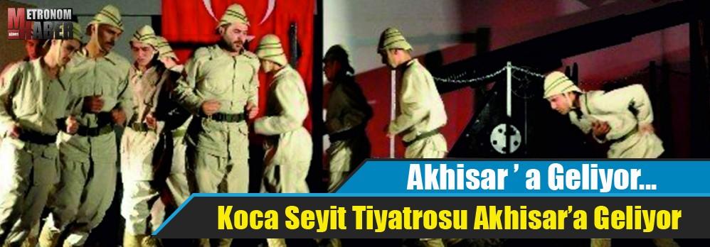 Koca Seyit Tiyatrosu Akhisar'a Geliyor