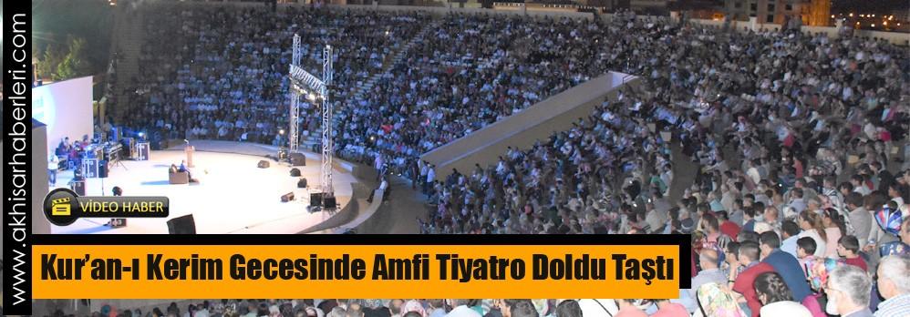 Kur'an-ı Kerim Gecesinde Amfi Tiyatro Doldu Taştı