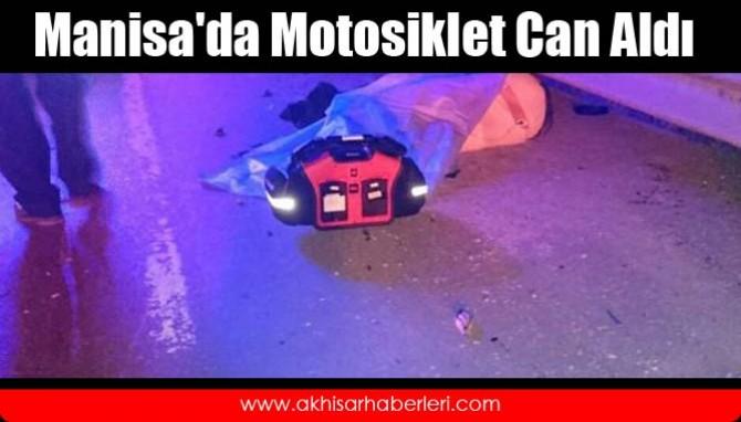 Manisa'da Motosiklet Can Aldı